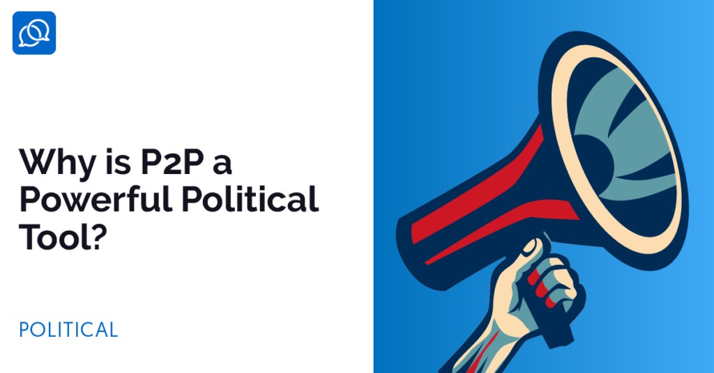 PeerlyBlog-why-is-p2p-a-powerful-political-tool